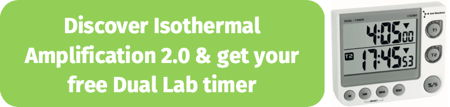 Discover Isothermal Amplification 2.0 & get your free Dual Lab timer