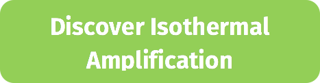 Discover Isothermal Amplification!
